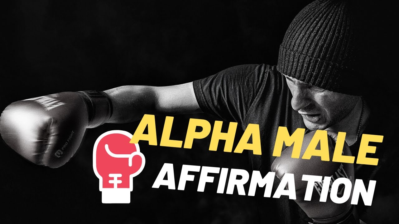 Powerful Alpha Male Affirmations - Power Affirmations: A