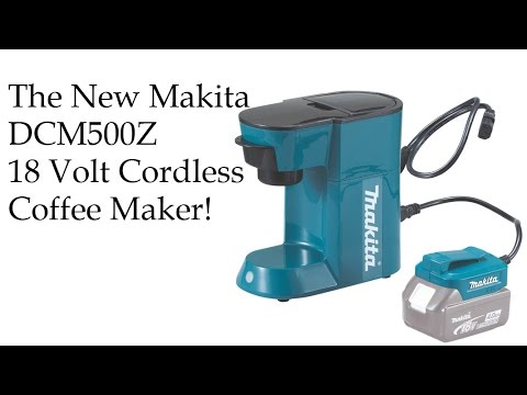 Coffee Maker Car Battery : The NEW Makita DCM500Z 18V LXT Lithium-Ion Cordless Coffee Maker - YouTube