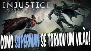 Injustice Gods Among Us - Como Superman se Tornou um Vilão! #DubladoBR