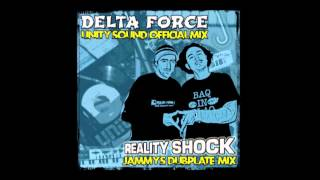 Unity Sound / Jammys Dubplate Mixtape - Delta Force (Japan) / Reality Shock (UK)
