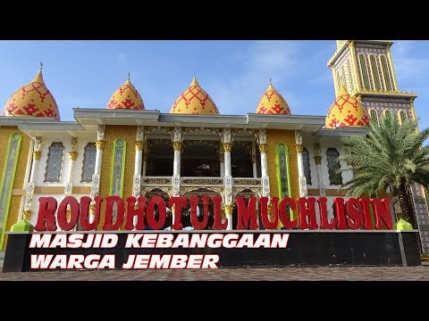 Masjid Termegah Di Kota Jember .masjid Roudhotul Muchlisin Part 1 Safari Masjid