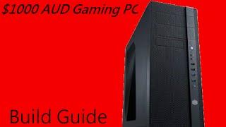 $1000 AUD Gaming PC