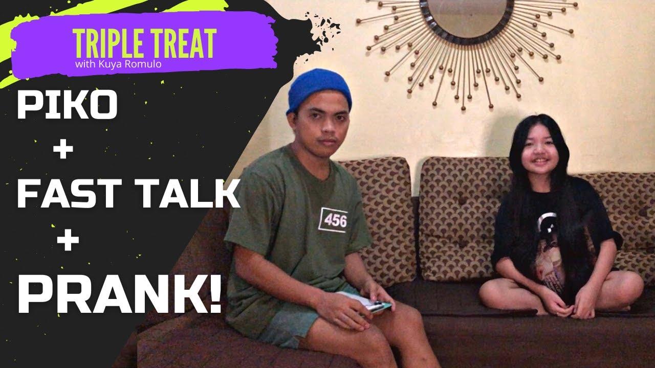 Triple Treat: Piko + Fast Talk + PRANK