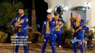 Grupo K-Belas - Activados y En Uno (En Vivo 2017)