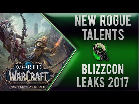 Blizzcon 2017 Leaks - All New Rogue Talents - Battle for Azeroth Expansion - World of Warcraft 8.0