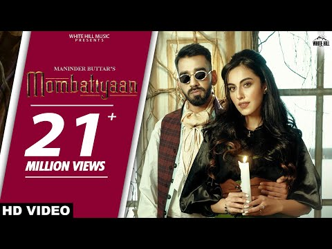 MOMBATIYAAN (Official Video) Maninder Buttar   Samreen Kaur   MixSingh   JUGNI   Punjabi Song 2021