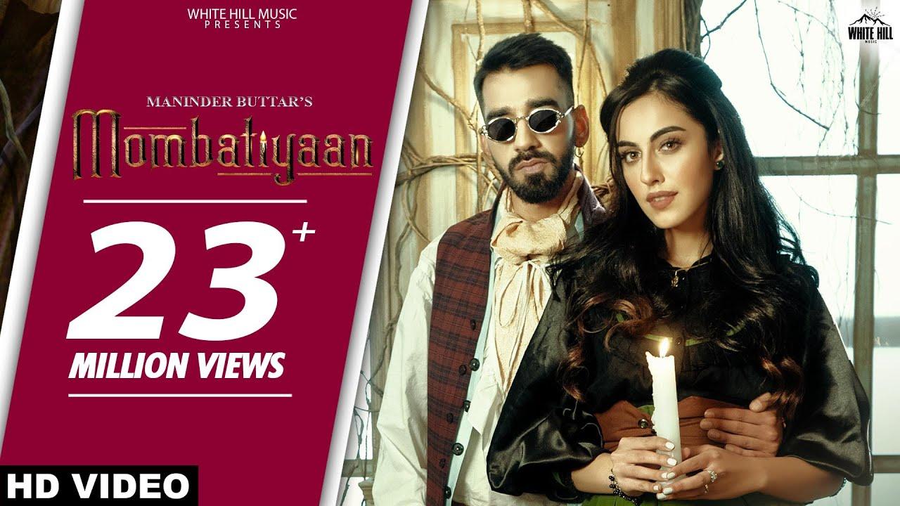 MOMBATIYAAN (Official Video) Maninder Buttar | Samreen Kaur | MixSingh | JUGNI | Punjabi Song 2021