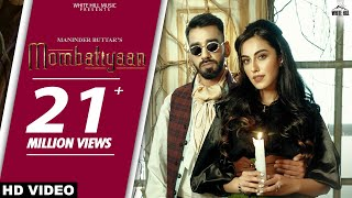 MOMBATIYAAN (Official Video) Maninder Buttar | Samreen Kaur | MixSingh | JUGNI | Punjabi Song 2021