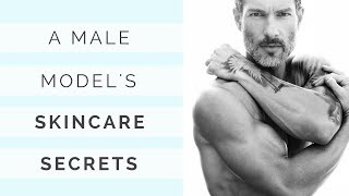 MY MORNING ROUTINE – Skincare Secrets From A Male Model