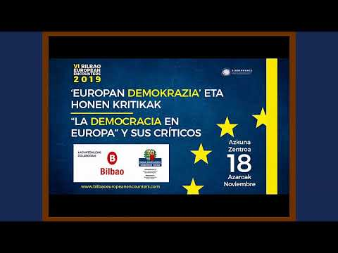 Bilbao European Encounters 2019: 'Democracy in Europe' and its critics