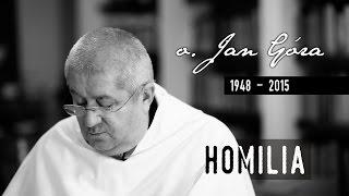 Pogrzeb o. Jana Góry - Homilia