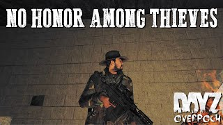 NO HONOR AMONG THIEVES — ARMA 2: DayZ Overpoch — Ep. 7