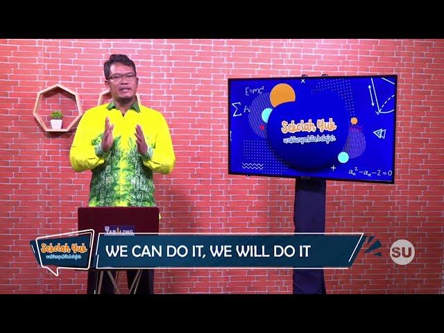 Sekolah Yuk SMP Kelas 8 Eps. 12 We Can Do It, We Will Do It - Bahasa Inggris