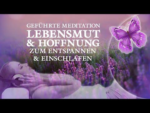 Geführte Meditation - Lebensmut, Hoffnung - Depression heilen