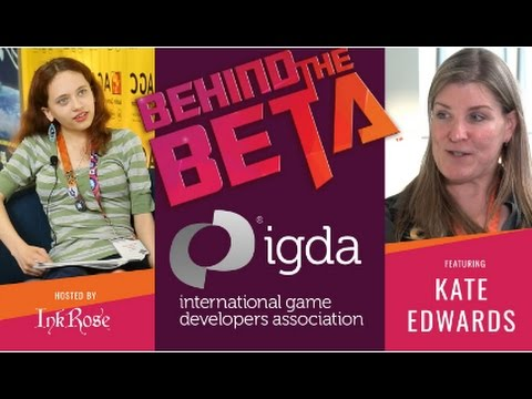 Behind The Beta EP 2: Executive Director of IGDA, Kate Edwards