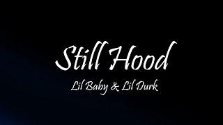 Lil Baby & Lil Durk - Still Hood (Lyrics)