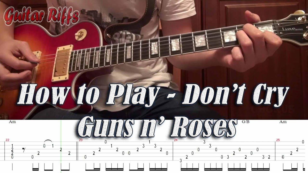 Don't Cry - Guns N Roses full lesson ...