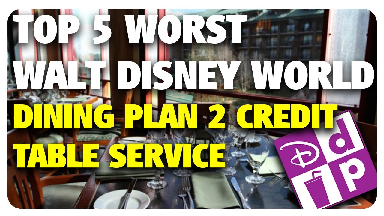 TOP WORST Disney Dining Plan Credit Table Service Restaurants - Best disney table service restaurants