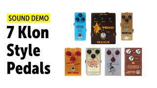 7 Klon Style Pedals And How They Sound - Comparison (no talking)