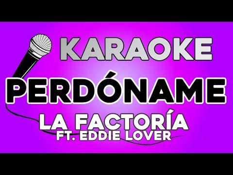 La Factoria - Perdóname Ft. Eddy Lover KARAOKE Con LETRA