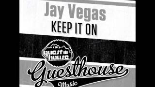 Download Jay Vegas  Keep it On (Original Mix) MP3 song and Music Video