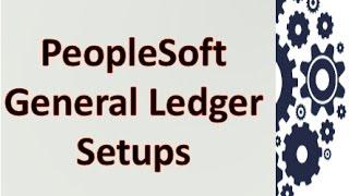 PeopleSoft General Ledger Business Unit Setup / Configuration