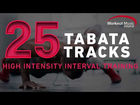 Workout Music Source // 25 TABATA Tracks (High Intensity Interval Training)