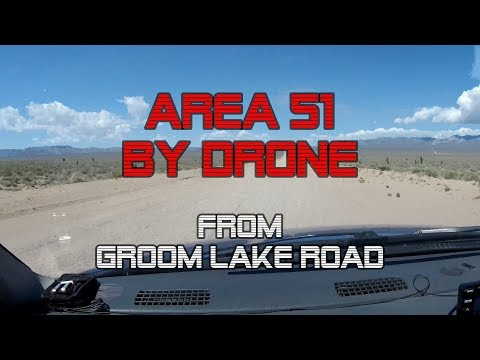 AREA 51: by Drone from Groom Lake Road
