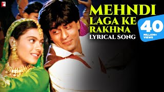 Lyrical: Mehndi Laga Ke Rakhna Song with Lyrics | Dilwale Dulhania Le Jayenge | Anand Bakshi