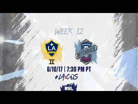 USL LIVE - LA Galaxy II vs Colorado Springs Switchbacks FC 6/10/17
