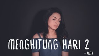 Download MENGHITUNG HARI 2 - ANDA | Metha Zulia (cover)