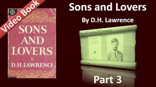 Part 03 - Sons and Lovers Audiobook by D. H. Lawrence (Ch 05-06)