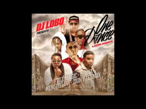One Dance ( Latin Remix ) Dj Lobo Ft. Le Magic, Ozuna, Ñengo Flow Y Zion & Lennox