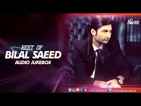 BEST OF BILAL SAEED JUKEBOX  FULL SONGS AUDIO