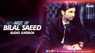 BEST OF BILAL SAEED JUKEBOX - FULL SONGS AUDIO