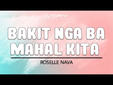 Roselle Nava | Bakit Nga Ba Mahal Kita | Official Lyric Video