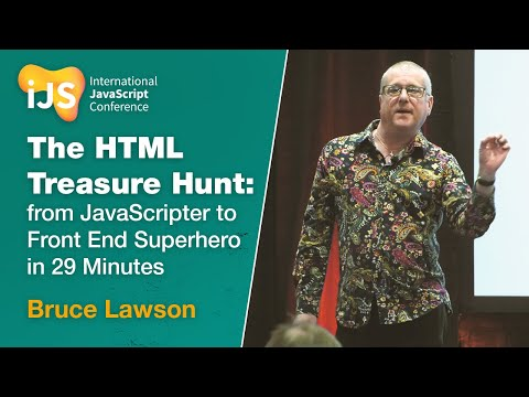 The HTML Treasure Hunt: From JavaScripter To Front End Superhero In 29 Minutes | Bruce Lawson