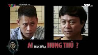Tòa xử án - Ai là hung thủ - Luật sư giỏi tại Hà Nội