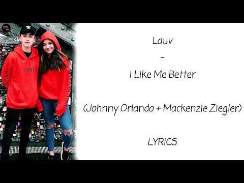 Lauv - I Like Me Better (Johnny Orlando + Mackenzie Ziegler) Lyrics