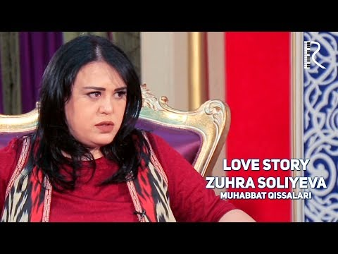 Love story - Zuhra Soliyeva (Muhabbat qissalari)