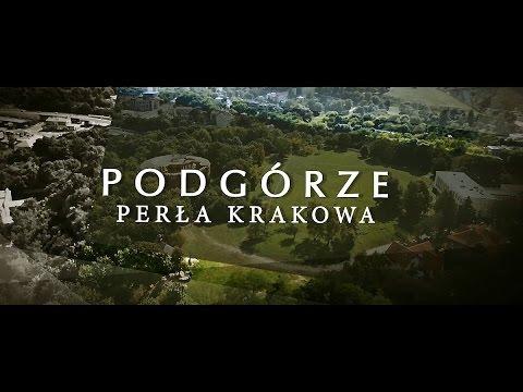 PODGÓRZE - Perła Krakowa (film dokumentalny)