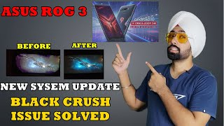 ASUS ROG Phone 3 | 0.58 System Update | Black Crush issue Fixed officially | Armoury Crate Update  |