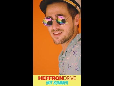 Heffron Drive  Hot Summer  Vertical Video