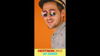 Heffron Drive - Hot Summer (Official Vertical Video) YouTube Videos