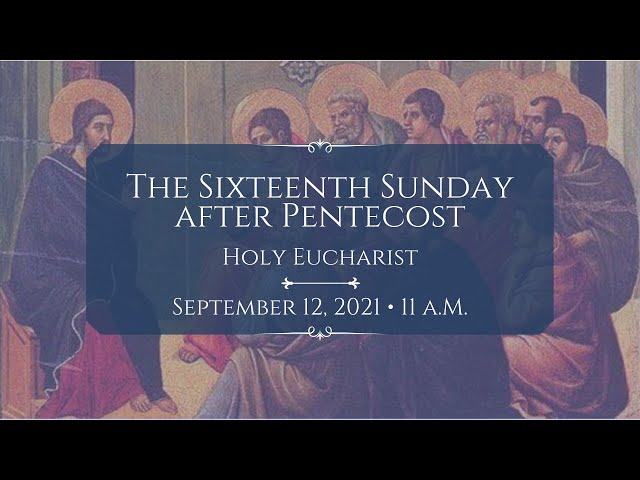 9/12/21: 11 a.m. | The 16th Sunday after Pentecost at Saint Paul's Episcopal Church, Chestnut Hill