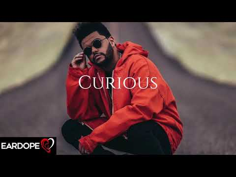 The Weeknd   Curious *NEW 2017*