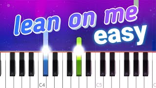 Lean On Me - Bill Withers (100% EASY PIANO TUTORIAL)