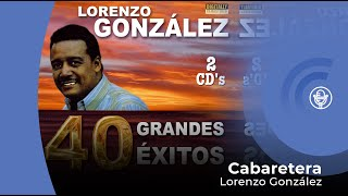 Lorenzo González - Cabaretera (con letra - lyrics video)