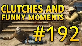 CSGO Funny Moments and Clutches #192 CS GO