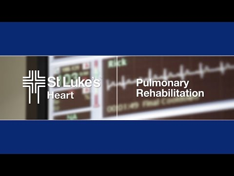 Pulmonary Rehab: The Patient Experience St. Luke's Heart Health and Rehabilitation Center